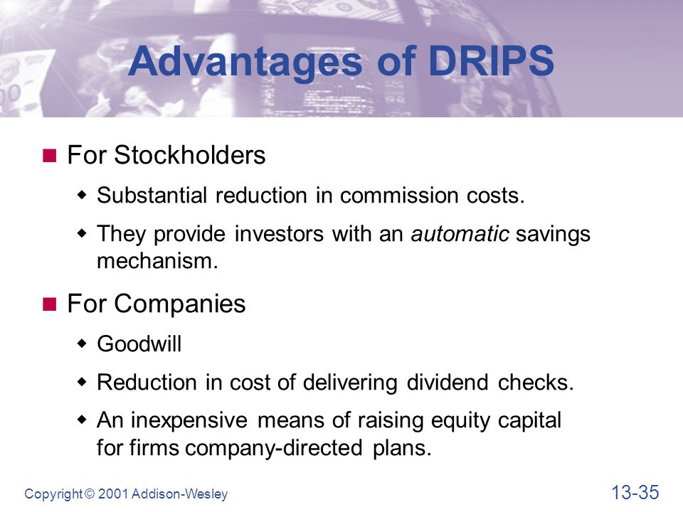 13-35 Copyright © 2001 Addison-Wesley For Stockholders  Substantial reduction in commission costs.  They provide investors with an automatic savings