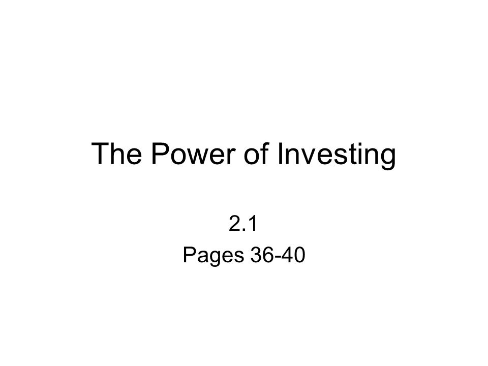 The Power of Investing 2.1 Pages 36-40