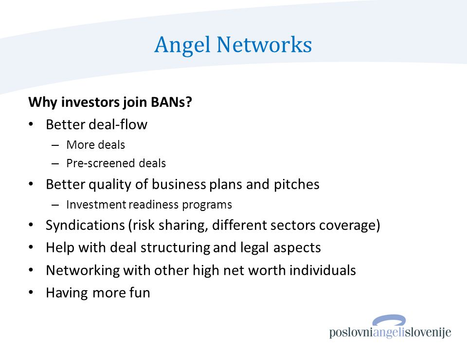 Angel Networks Why investors join BANs.