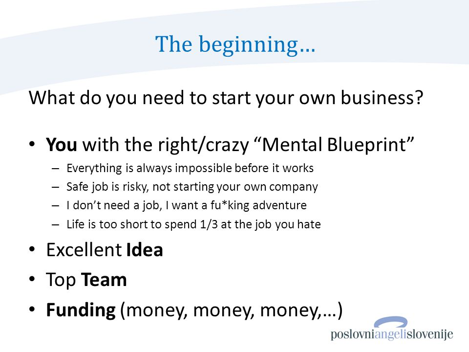 The beginning… What do you need to start your own business.