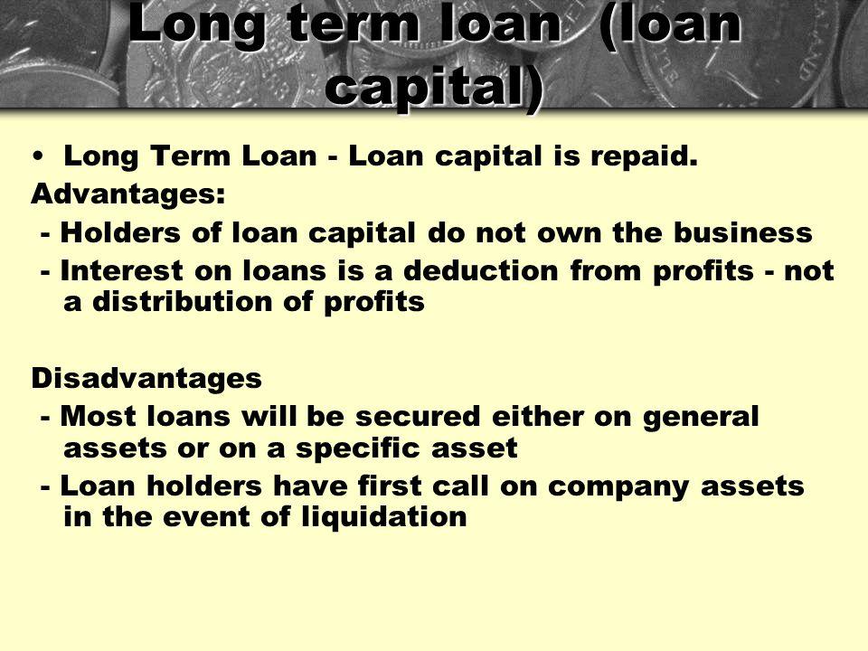 Long term loan (loan capital) Long Term Loan - Loan capital is repaid.