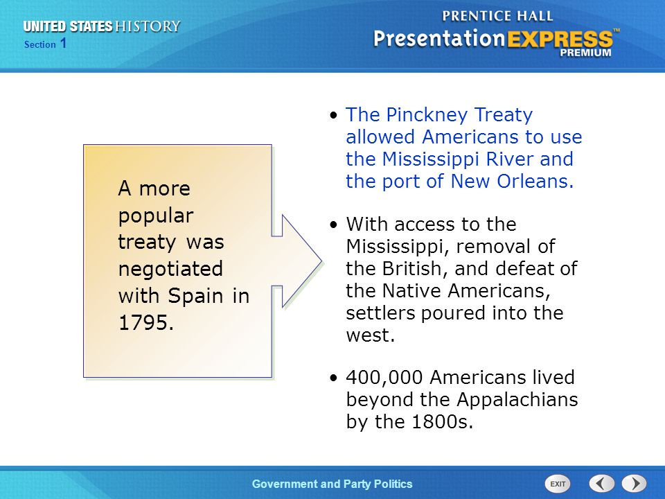 Chapter 25 Section 1 The Cold War Begins Section 1 Government and Party Politics A more popular treaty was negotiated with Spain in 1795. The Pinckney