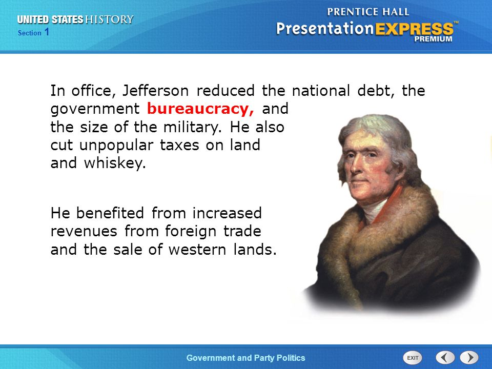 Chapter 25 Section 1 The Cold War Begins Section 1 Government and Party Politics In office, Jefferson reduced the national debt, the government bureau