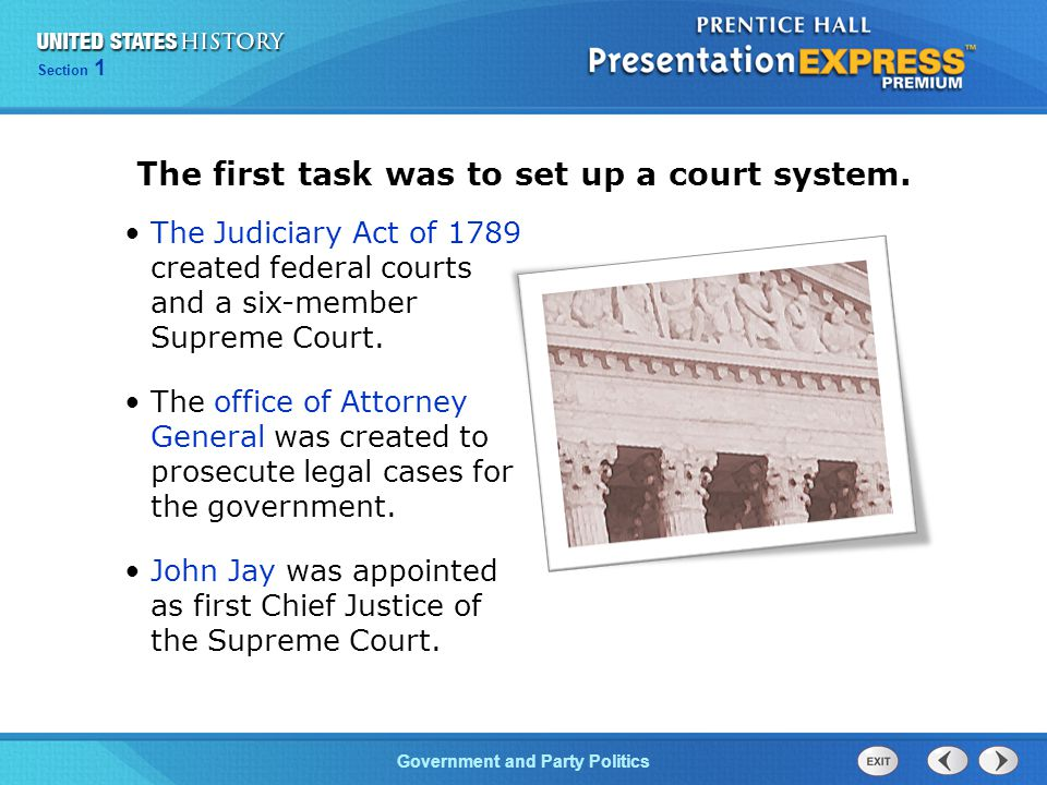Chapter 25 Section 1 The Cold War Begins Section 1 Government and Party Politics The first task was to set up a court system. The Judiciary Act of 178