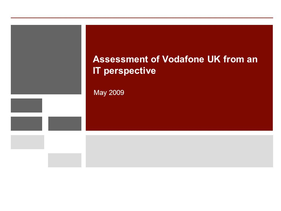 Assessment of Vodafone UK from an IT perspective May 2009