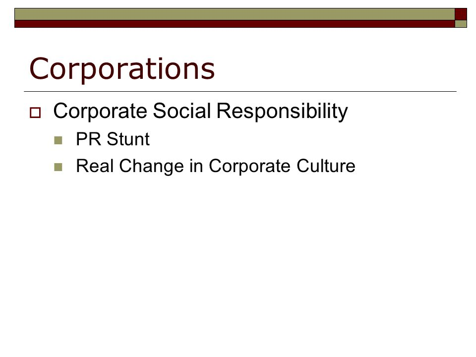 Corporations  Corporate Social Responsibility PR Stunt Real Change in Corporate Culture