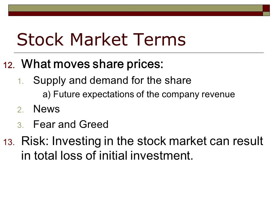 Stock Market Terms 12. What moves share prices: 1.