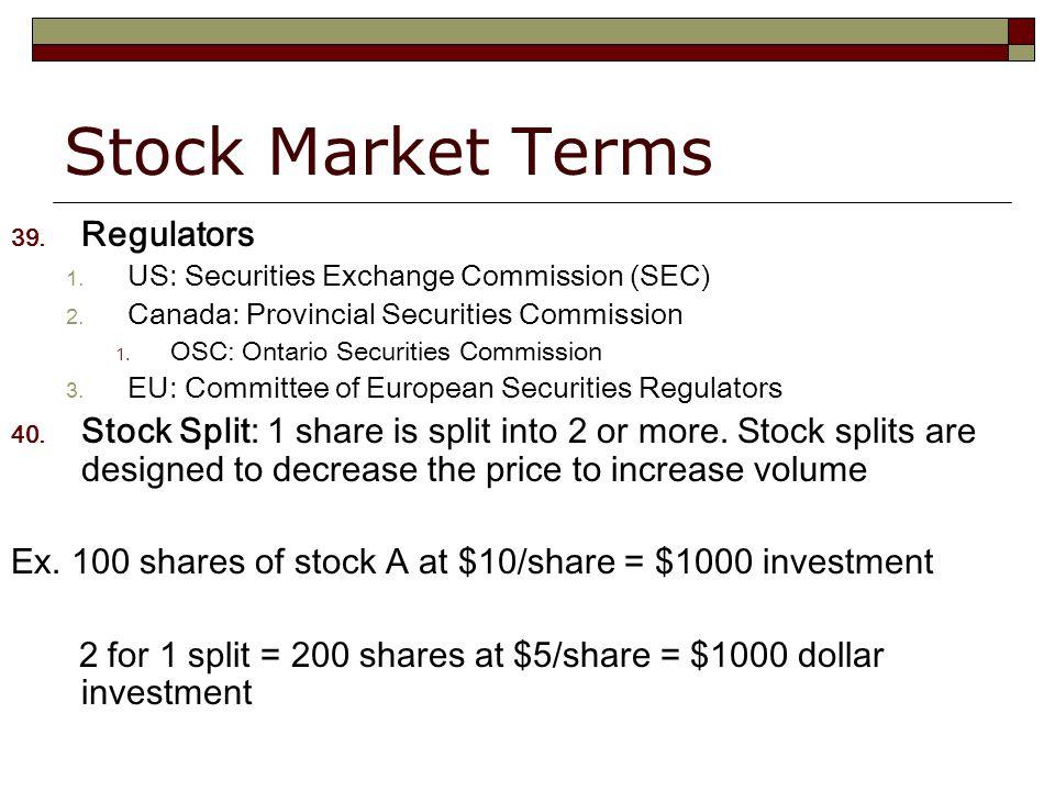 Stock Market Terms 39. Regulators 1. US: Securities Exchange Commission (SEC) 2.