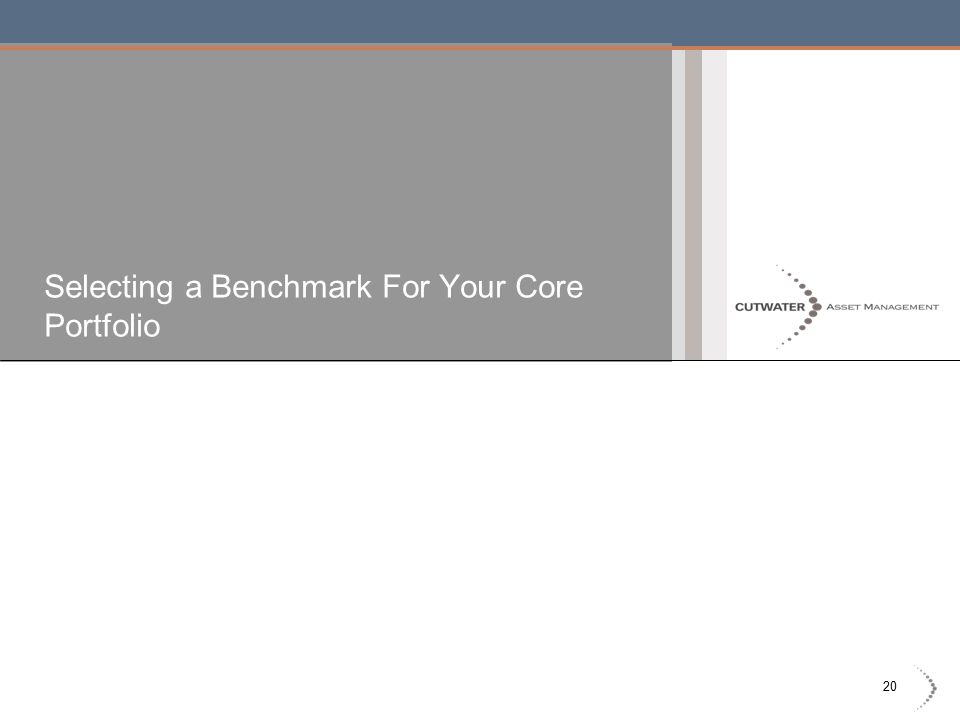 20 Selecting a Benchmark For Your Core Portfolio