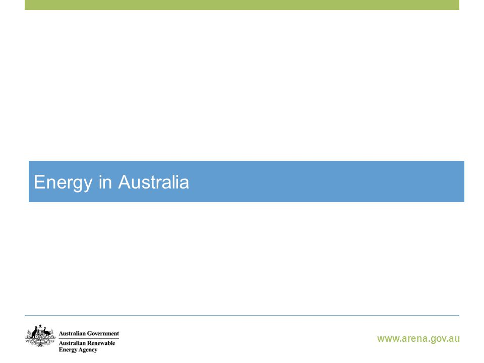 www.arena.gov.au Distribution of Australia's Energy Resources Map of Australia showing the distribution of Australia's Energy Resources including renewable energy resources: Tidal, Wave, Wind, Geothermal and Solar energy.