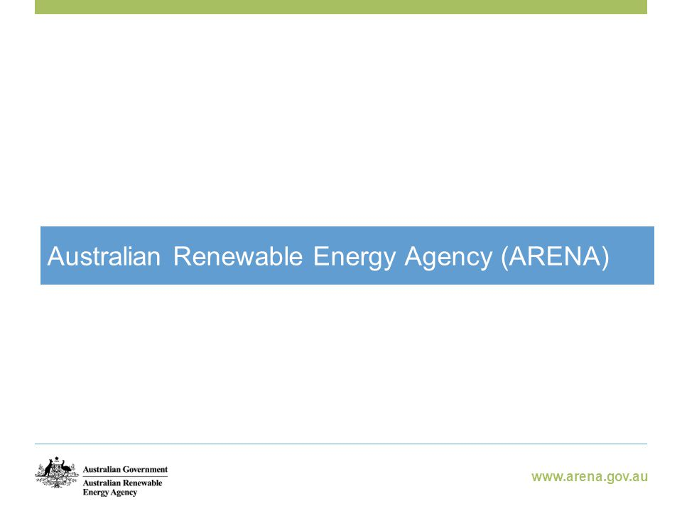 www.arena.gov.au Australian Renewable Energy Agency (ARENA)