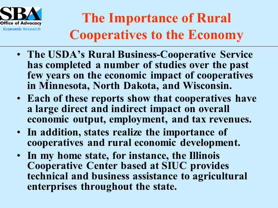 Economic Research The Importance of Rural Cooperatives to the Economy The USDA's Rural Business-Cooperative Service has completed a number of studies
