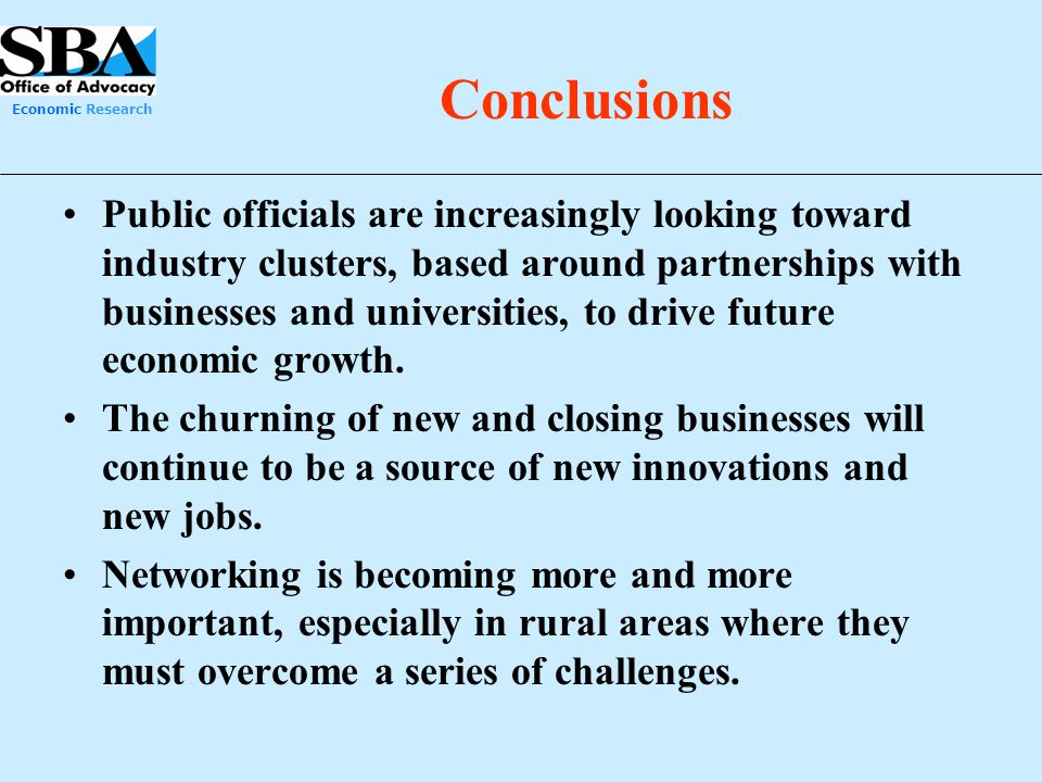 Economic Research Conclusions Public officials are increasingly looking toward industry clusters, based around partnerships with businesses and univer