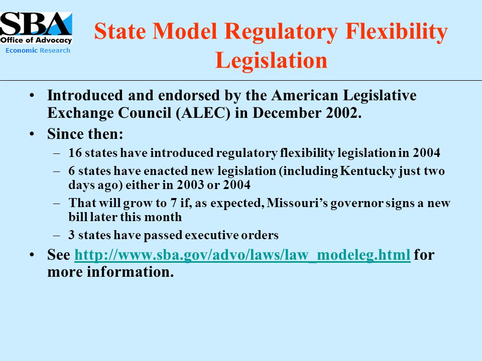 Economic Research State Model Regulatory Flexibility Legislation Introduced and endorsed by the American Legislative Exchange Council (ALEC) in Decemb