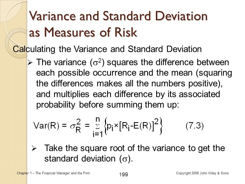 199 Chapter 1 – The Financial Manager and the FirmCopyright 2008 John Wiley & Sons Variance and Standard Deviation as Measures of Risk Calculating the