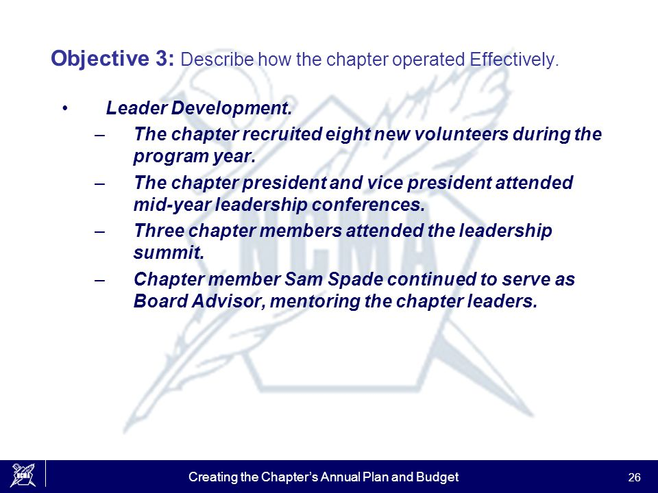 Creating the Chapter's Annual Plan and Budget 26 Objective 3: Describe how the chapter operated Effectively.