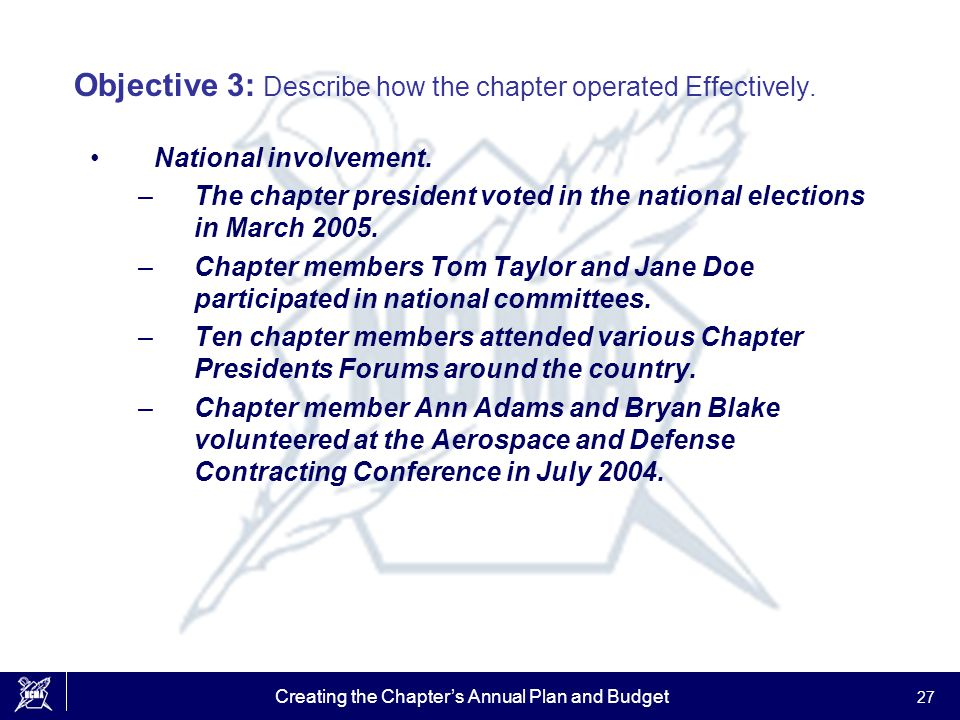 Creating the Chapter's Annual Plan and Budget 27 Objective 3: Describe how the chapter operated Effectively. National involvement. –The chapter presid