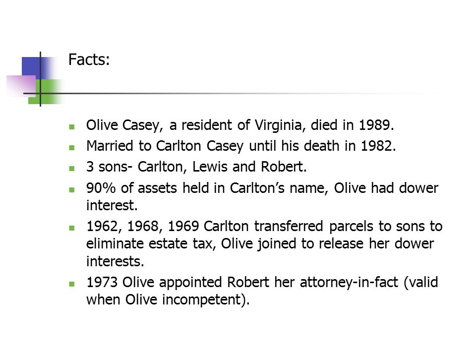 Facts: Olive Casey, a resident of Virginia, died in 1989. Married to Carlton Casey until his death in 1982. 3 sons- Carlton, Lewis and Robert. 90% of