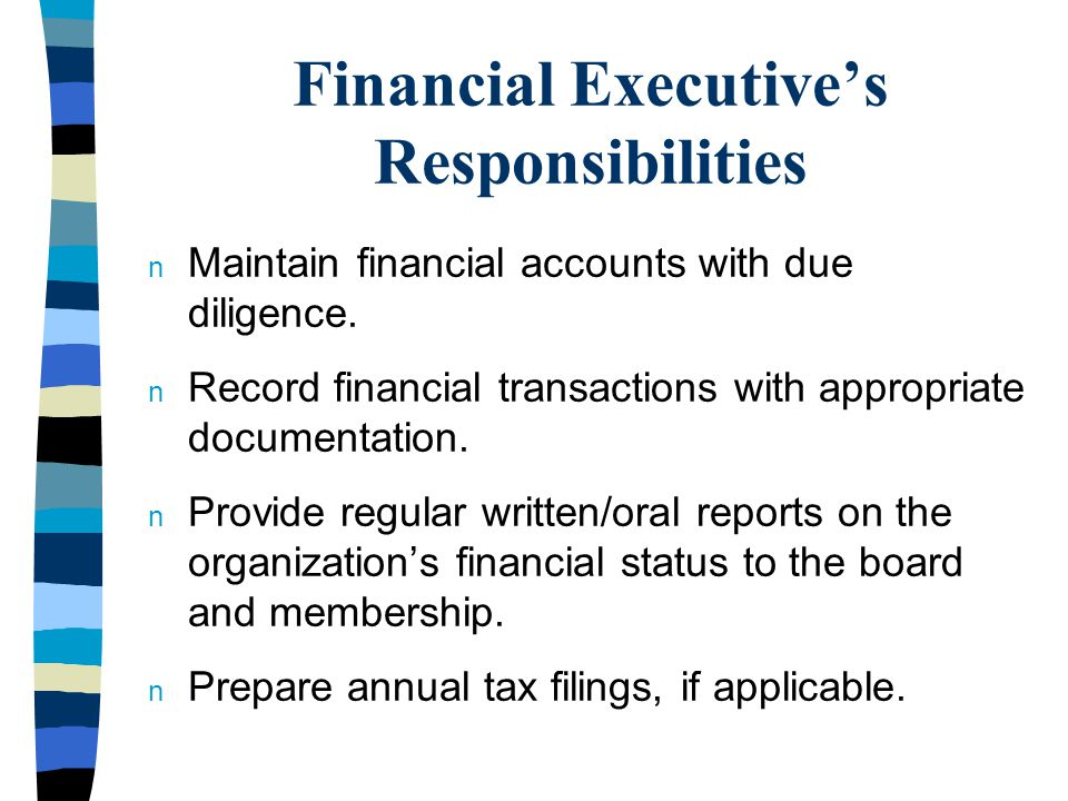 Financial Executive's Responsibilities n Seek expert counsel when needed.