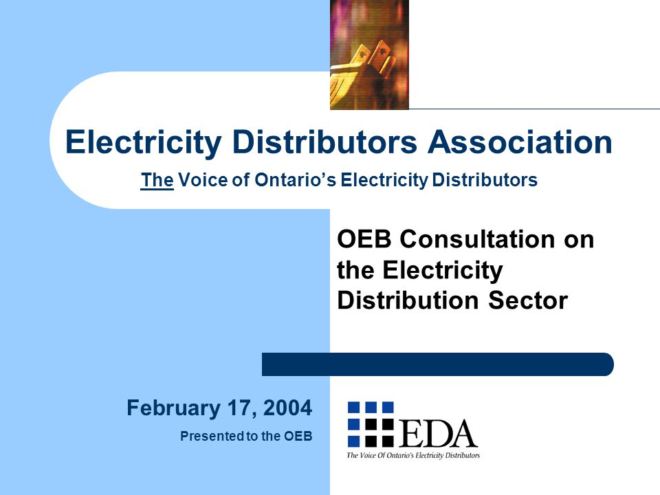 2 Presentation Overview The EDA: Who We Are Introduction Conditions Precedent Suggested OEB First Steps Principles for Distribution Structure Change Rationale for Principles EDA's position on Load Serving Entities.