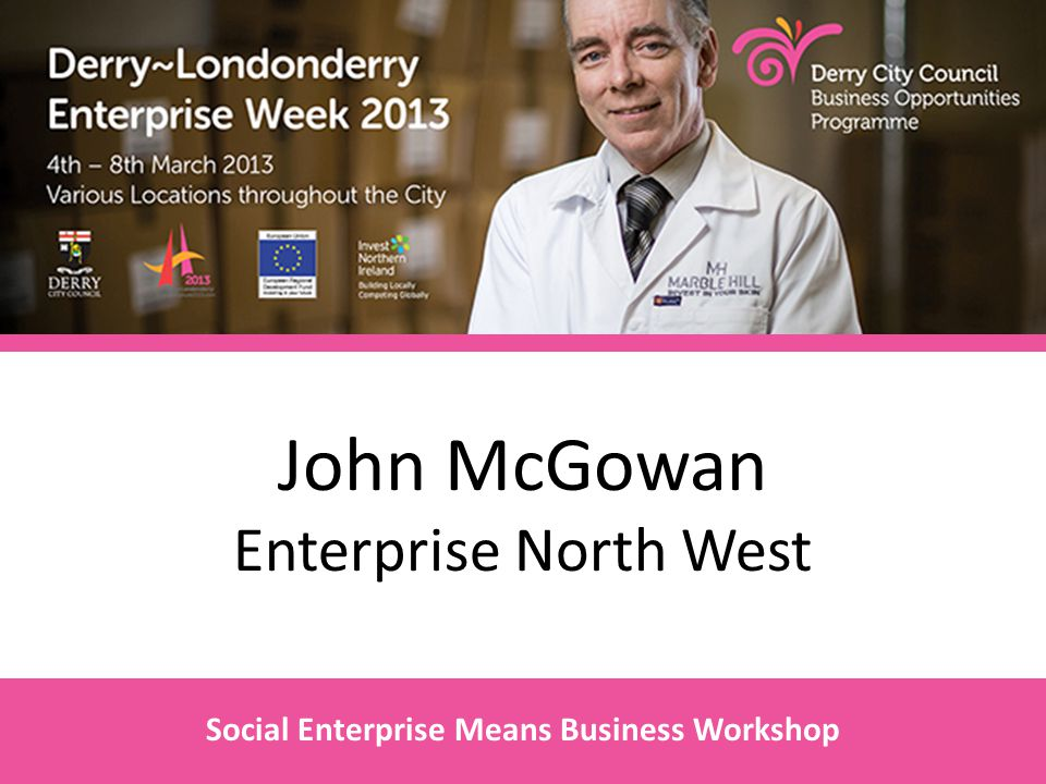 John McGowan Enterprise North West Social Enterprise Means Business Workshop