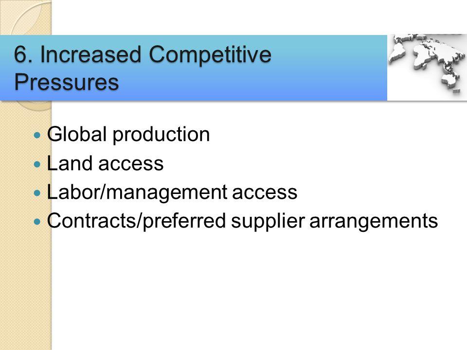 Global production Land access Labor/management access Contracts/preferred supplier arrangements 6.