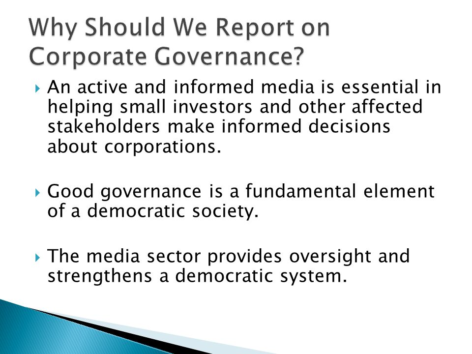  Try to influence governments and regulators to take necessary action;  Probe to see if companies put action to their words about committing to good corporate governance  Follow up/ monitor any promises of action;  Make foreign investors, analysts, portfolio managers and active market players partners and contributors;  Check relevant forums and blogs for clues  Subscribe to specialist publications like Global Proxy Watch.