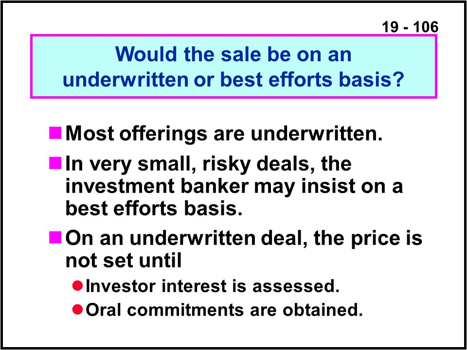 19 - 106 Most offerings are underwritten.