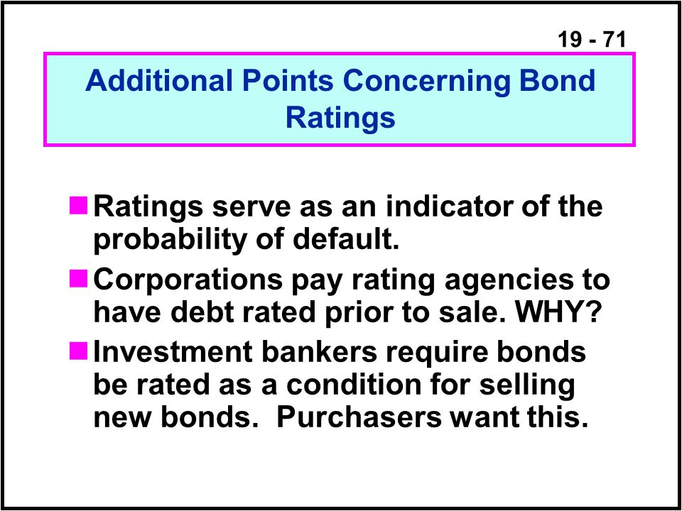 19 - 71 Ratings serve as an indicator of the probability of default.