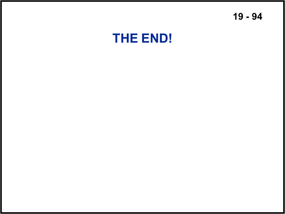 19 - 94 THE END!