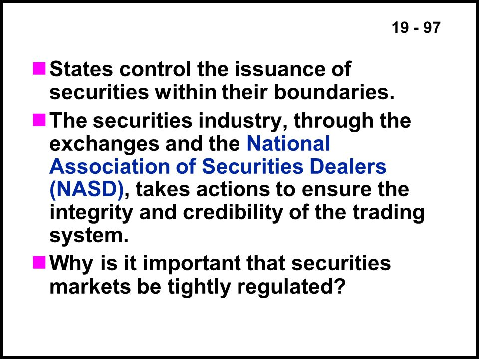 19 - 97 States control the issuance of securities within their boundaries.