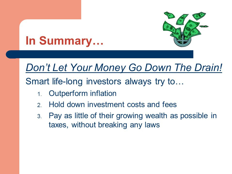 In Summary… Don't Let Your Money Go Down The Drain.