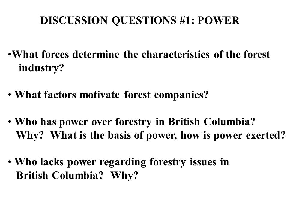 What forces determine the characteristics of the forest industry? What factors motivate forest companies? Who has power over forestry in British Colum