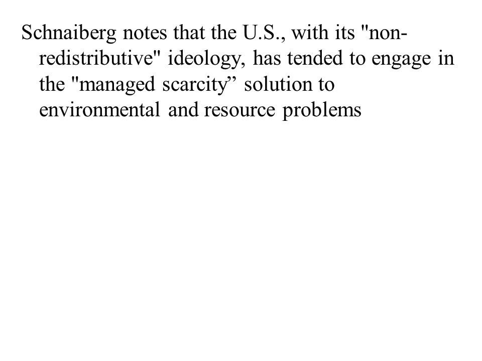 Schnaiberg notes that the U.S., with its