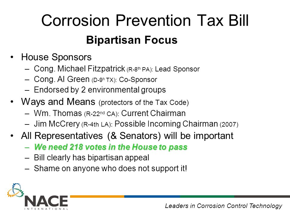 Leaders in Corrosion Control Technology Corrosion Prevention Tax Bill House Sponsors –Cong.
