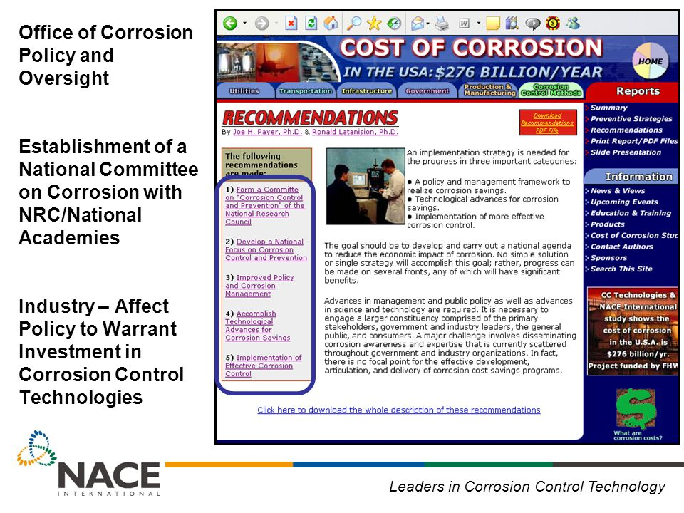 Leaders in Corrosion Control Technology Office of Corrosion Policy and Oversight Establishment of a National Committee on Corrosion with NRC/National Academies Industry – Affect Policy to Warrant Investment in Corrosion Control Technologies