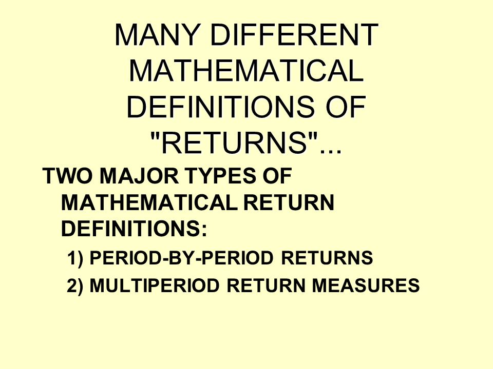 ADVANTAGES OF MULTI- PERIOD RETURNS: 1)DO NOT REQUIRE KNOWLEDGE OF MARKET VALUES OF THE INVESTMENT ASSET AT INTERMEDIATE POINTS IN TIME (MAY BE DIFFICULT TO KNOW FOR REAL ESTATE).
