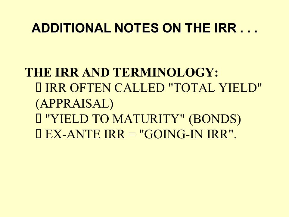 THE IRR AND TERMINOLOGY:  IRR OFTEN CALLED