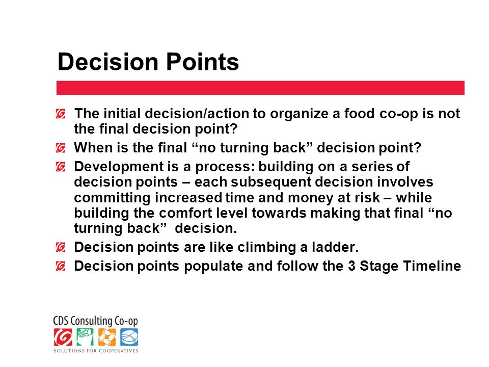Decision Points The initial decision/action to organize a food co-op is not the final decision point.