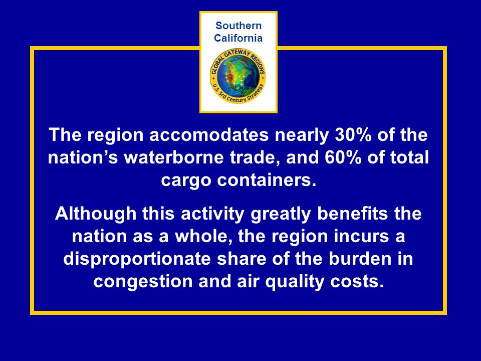 The region accomodates nearly 30% of the nation's waterborne trade, and 60% of total cargo containers.