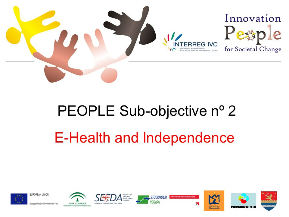 PEOPLE Sub-objective nº 2 E-Health and Independence