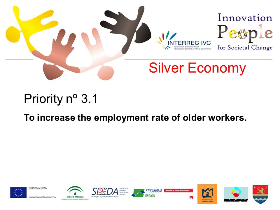 Silver Economy Priority nº 3.1 To increase the employment rate of older workers.