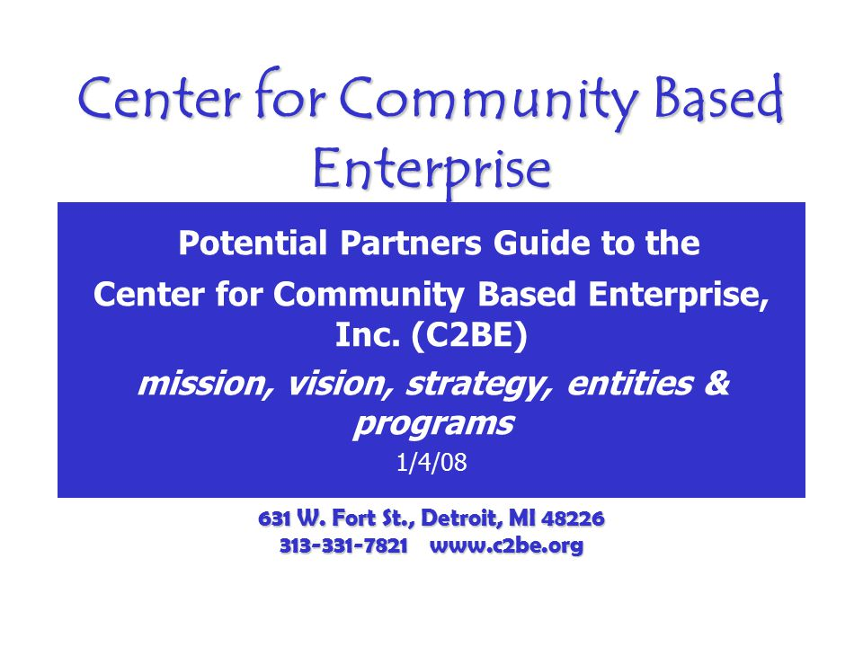 Center for Community Based Enterprise Potential Partners Guide to the Center for Community Based Enterprise, Inc.