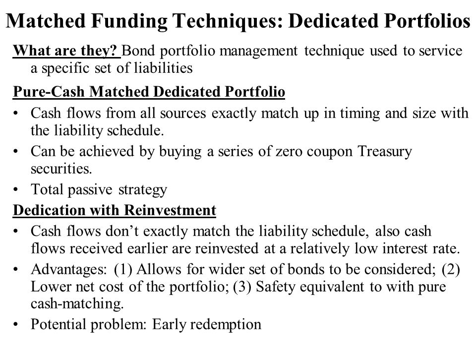 Matched Funding Techniques: Dedicated Portfolios What are they.