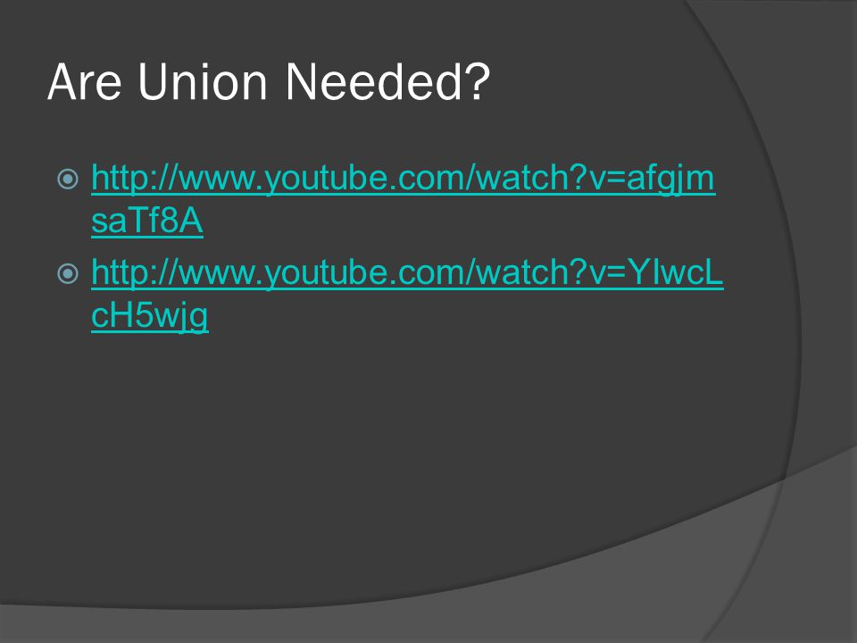 Are Union Needed.