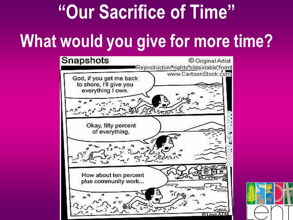 """Our Sacrifice of Time"" What would you give for more time?"