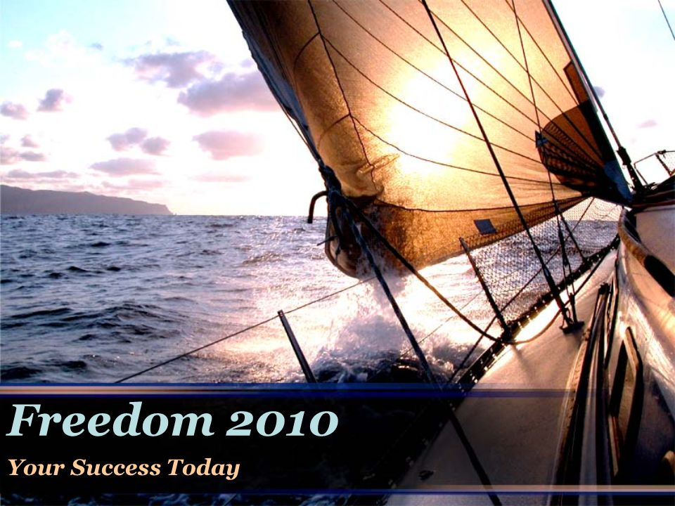 Freedom 2010 2010 - The most explosive growth year in the history of EcoQuest International.