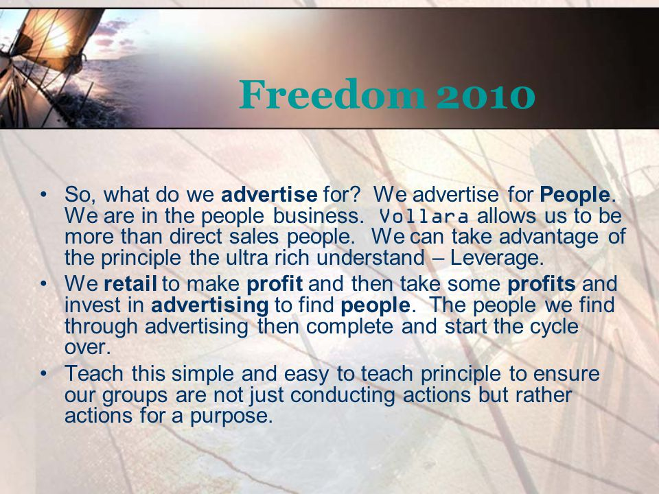 Freedom 2010 What about other advertising methods.