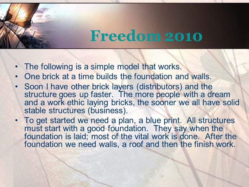Freedom 2010 Let's start with the end in mind.