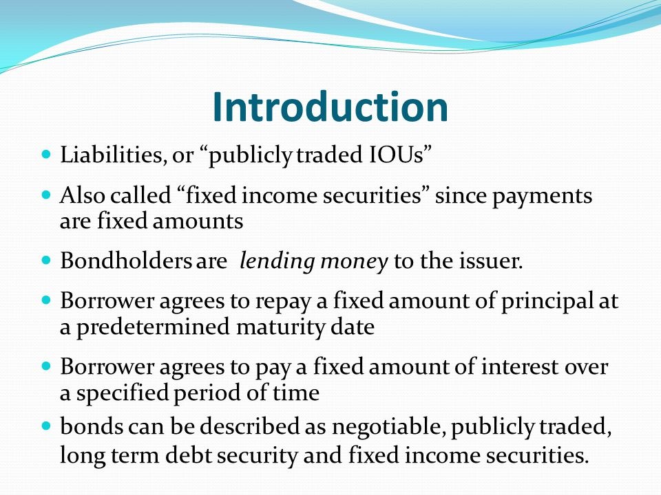 Bonds provide two kinds of income: Current income – derive from interest payments received over the life of the issue Capital gain – derived when the redeemable price of more than principal.